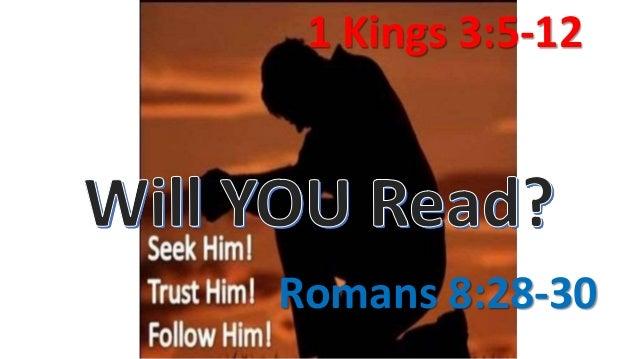1 Kings 3:5-12 Romans 8:28-30