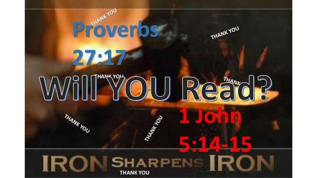 Proverbs 27:17 1 John 5:14-15 THANK YOU THANK YOU