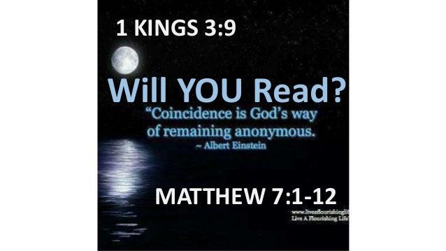1 KINGS 3:9 MATTHEW 7:1-12 Will YOU Read?