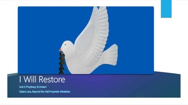 I Will Restore Joel 2-Prophecy & Dream Sisters Lara, Beyond the Veil Prophetic Ministries