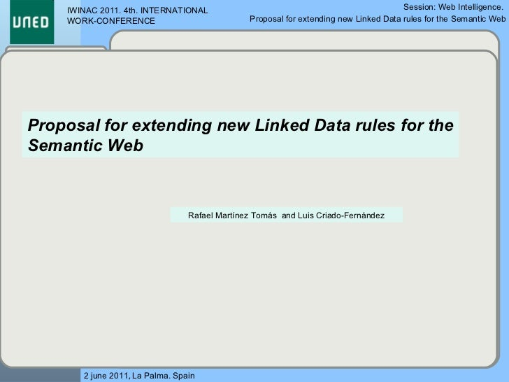 Rafael Martínez Tomás  and Luis Criado-Fernández Proposal for extending new Linked Data rules for the Semantic Web