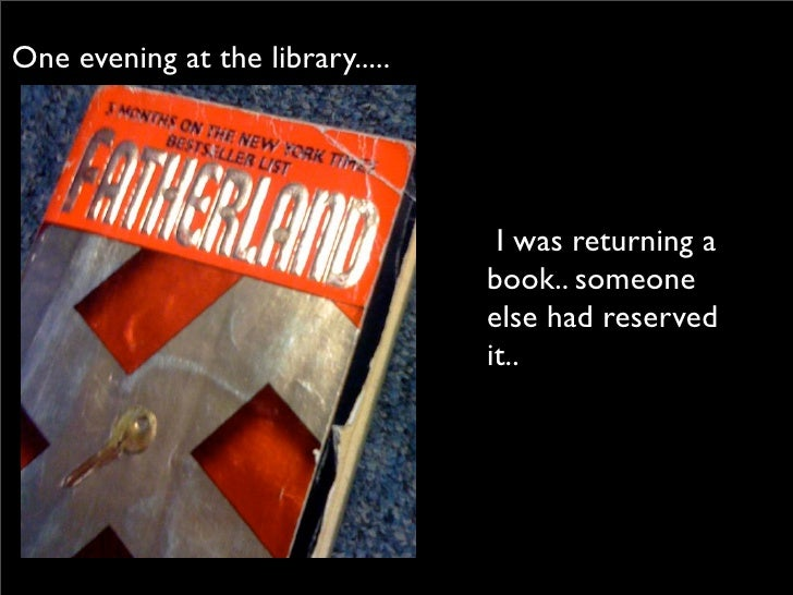One evening at the library.....                                        I was returning a                                  ...