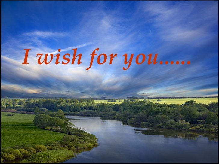 I wish for you......