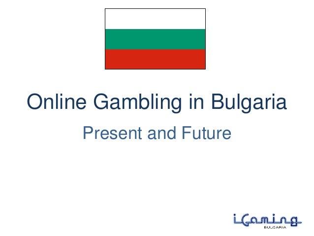 Online Gambling in Bulgaria Present and Future
