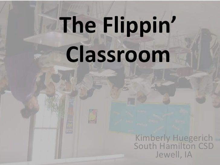 The Flippin' Classroom       Kimberly Huegerich       South Hamilton CSD            Jewell, IA