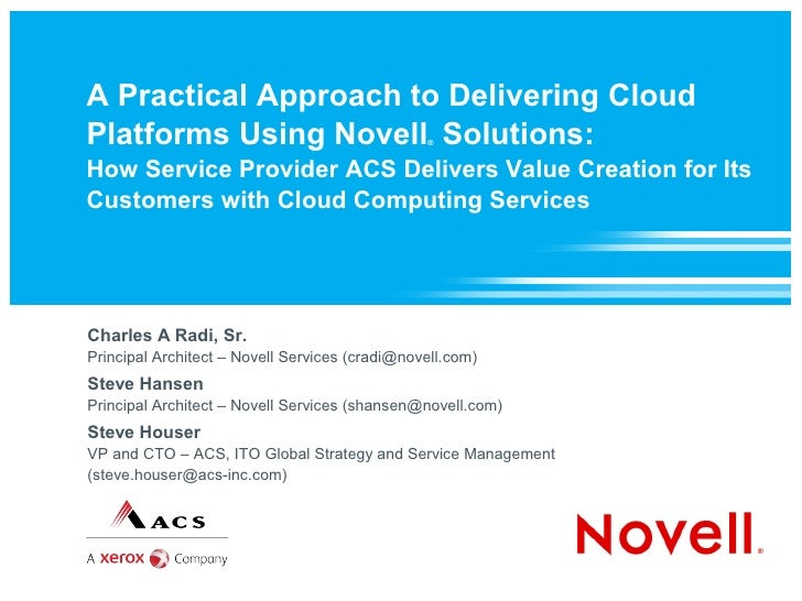 A Practical Approach to Delivering Cloud Platforms Using Novell Solutions:               ®    How Service Provider ACS Del...