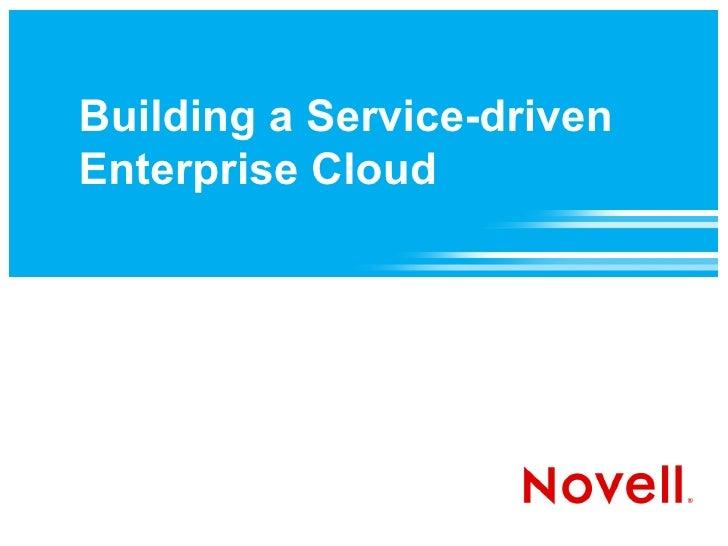 Building a Service-driven Enterprise Cloud