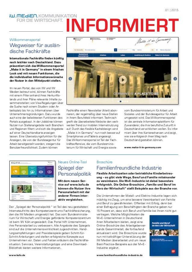 01 | 2015 INFORMIERTWillkommensportal Wegweiser für auslän- dische Fachkräfte Internationale Fachkräfte finden künftig noc...