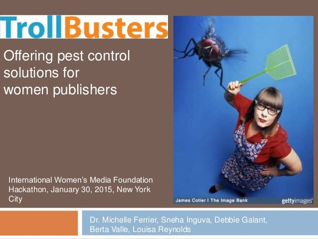 Offering pest control solutions for women publishers Dr. Michelle Ferrier, Sneha Inguva, Debbie Galant, Berta Valle, Louis...