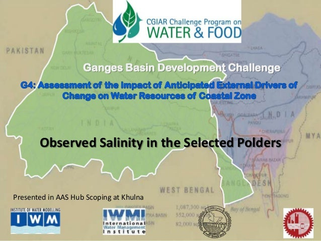 Observed Salinity in the Selected PoldersGanges Basin Development ChallengePresented in AAS Hub Scoping at Khulna