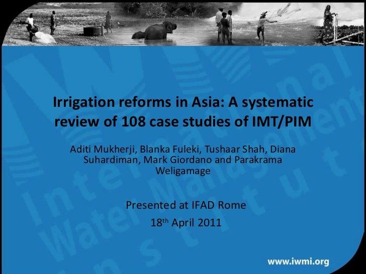 Aditi Mukherji, Blanka Fuleki, Tushaar Shah, Diana Suhardiman, Mark Giordano and Parakrama Weligamage Irrigation reforms i...