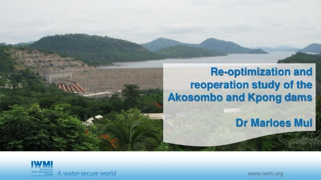 Re-optimization and reoperation study of the Akosombo and Kpong dams Dr Marloes Mul