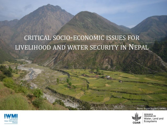 CRITICAL SOCIO-ECONOMIC ISSUES FOR LIVELIHOOD AND WATER SECURITY IN NEPAL Photo: Fraser Sugden / IWMI