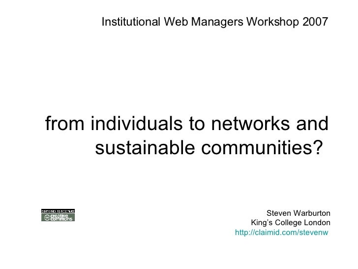 from individuals to networks and sustainable communities?  Steven Warburton King's College London http://claimid.com/steve...