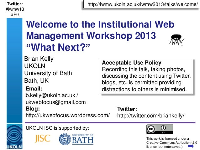 A centre of expertise in digital information management www.ukoln.ac.ukBrian KellyUKOLNUniversity of BathBath, UKUKOLN ISC...