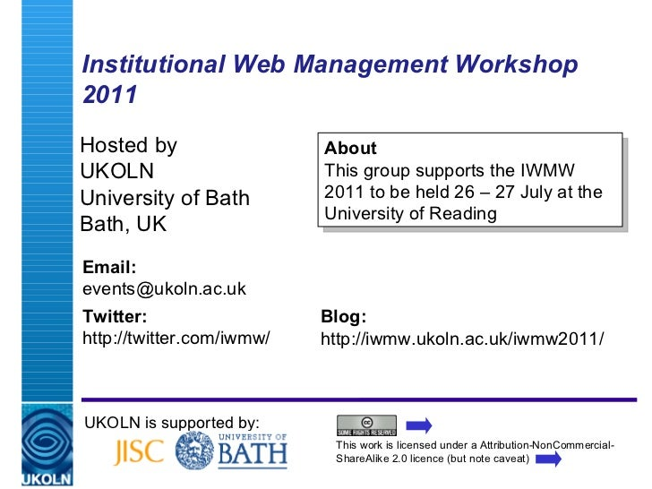 Institutional Web Management Workshop 2011 Hosted by UKOLN University of Bath Bath, UK UKOLN is supported by: This work is...