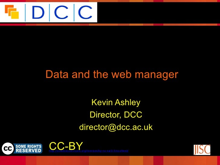 Because good research needs good dataData and the web manager                         Kevin Ashley                        ...