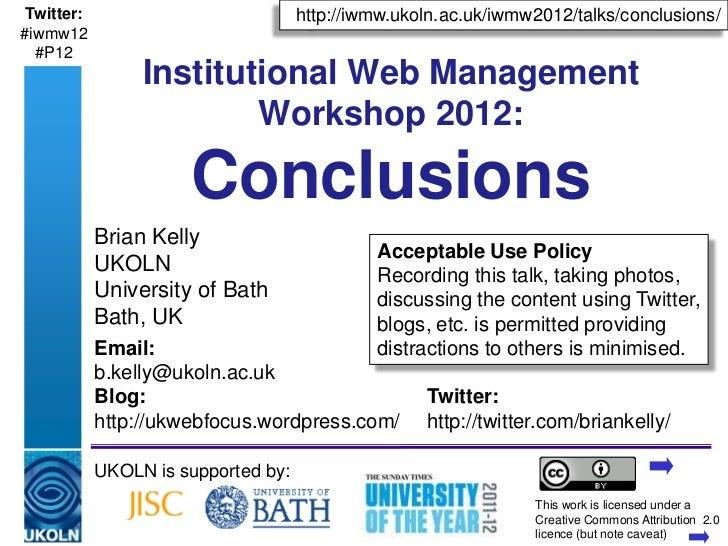 Twitter:                                 http://iwmw.ukoln.ac.uk/iwmw2012/talks/conclusions/#iwmw12  #P12                 ...
