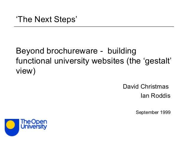 Beyond brochureware - building functional university websites (the 'gestalt' view) David Christmas Ian Roddis September 19...