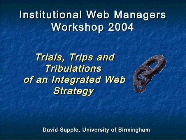 David Supple, University of BirminghamDavid Supple, University of Birmingham Institutional Web ManagersInstitutional Web M...