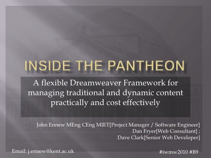 Inside the Pantheon<br />A flexible Dreamweaver Framework for managing traditional and dynamic content practically and cos...
