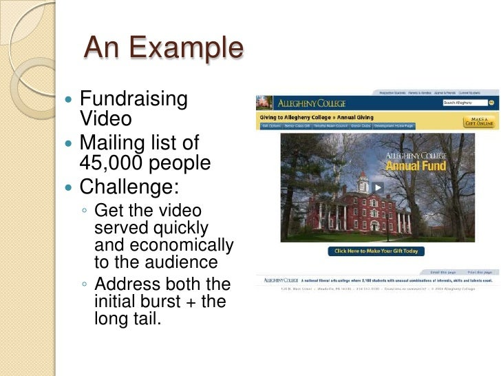 An Example<br />Fundraising Video<br />Mailing list of 45,000 people<br />Challenge: <br />Get the video served quickly an...