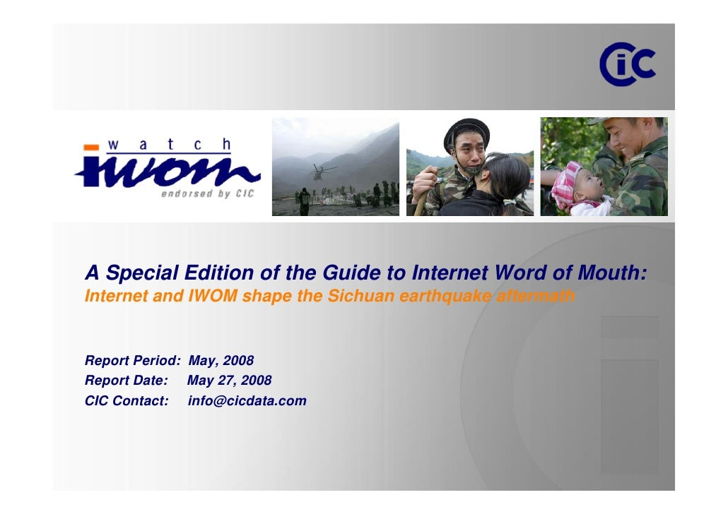 A Special Edition of the Guide to Internet Word of Mouth: Internet and IWOM shape the Sichuan earthquake aftermath   Repor...