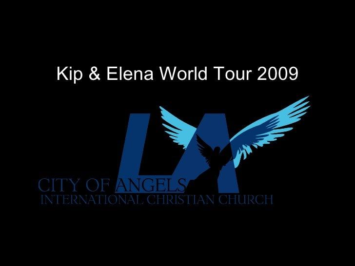 Kip & Elena World Tour 2009