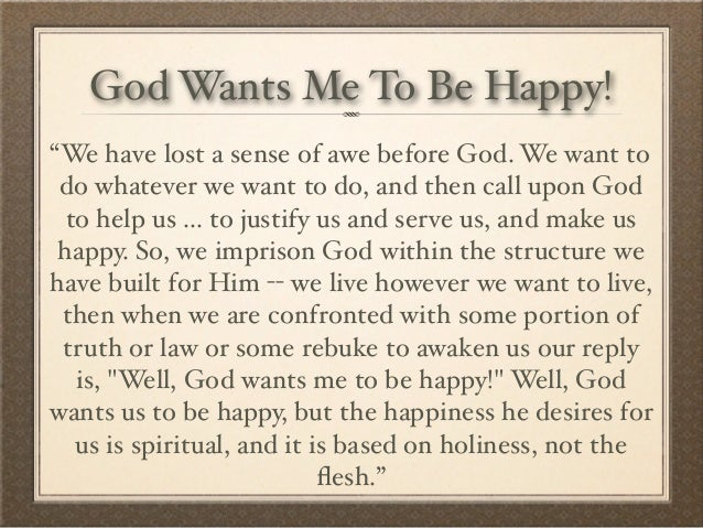 God i want to be happy