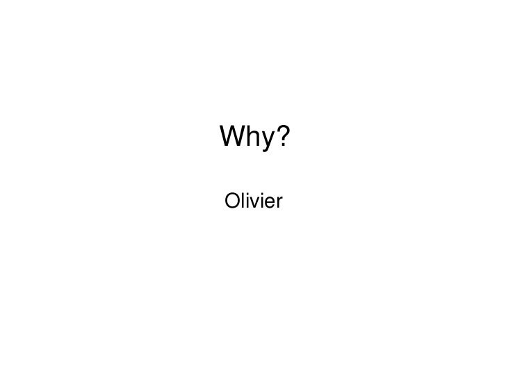 Why?Olivier