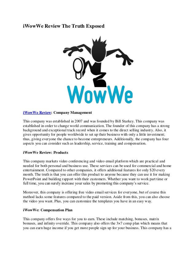 iWowWe Review The Truth ExposediWowWe Review: Company ManagementThis company was established in 2007 and was founded by Bi...