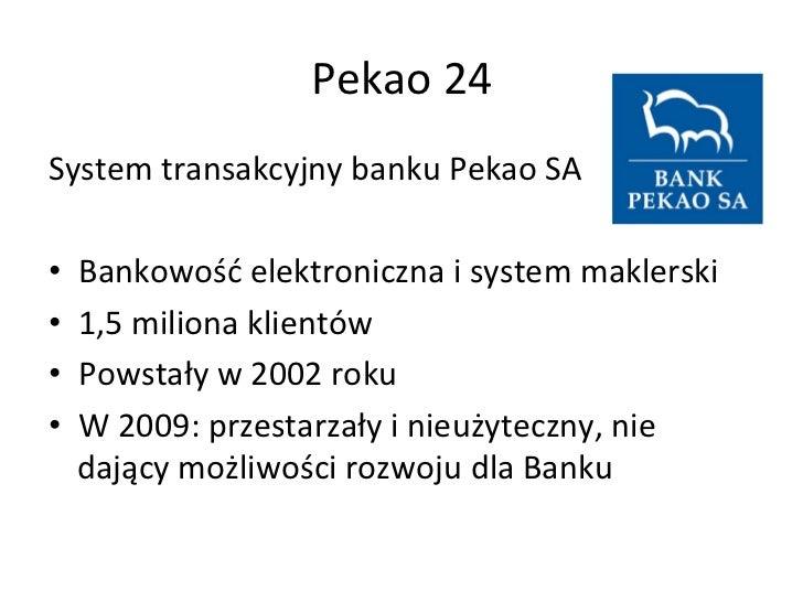Pekao 24 System transakcyjny banku Pekao SA  • Bankowość elektroniczna i system maklerski • 1,...
