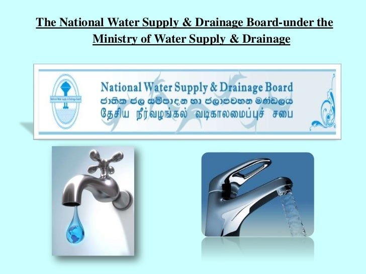 national water supply drainage board Welcome to on-line billing & payment service please click on ''log in'' button to log in and proceed with services.