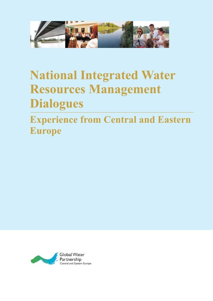 National Integrated Water Resources Management Dialogues Experience from Central and Eastern Europe