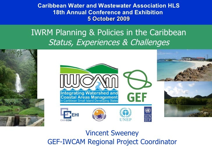 Caribbean Water and Wastewater Association HLS 18th Annual Conference and Exhibition   5 October 2009 Vincent Sweeney GEF-...