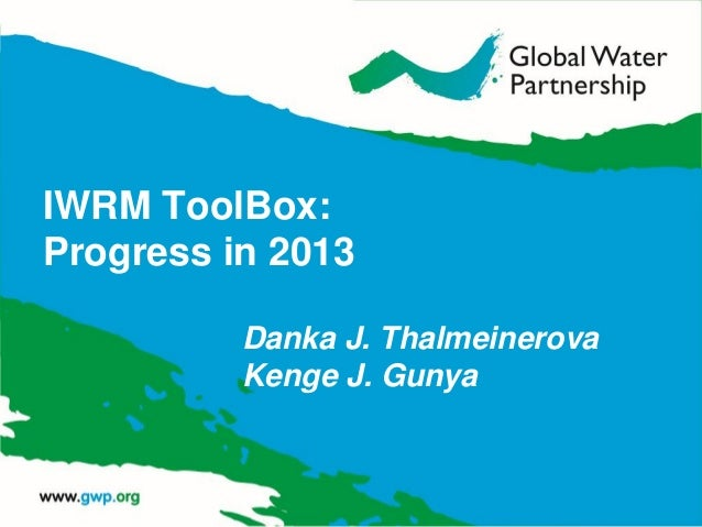 IWRM ToolBox: Progress in 2013 Danka J. Thalmeinerova Kenge J. Gunya