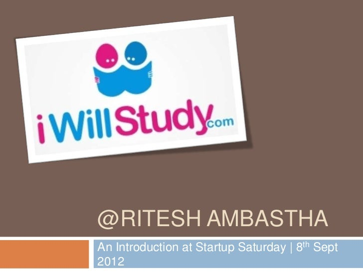 @RITESH AMBASTHAAn Introduction at Startup Saturday | 8th Sept2012