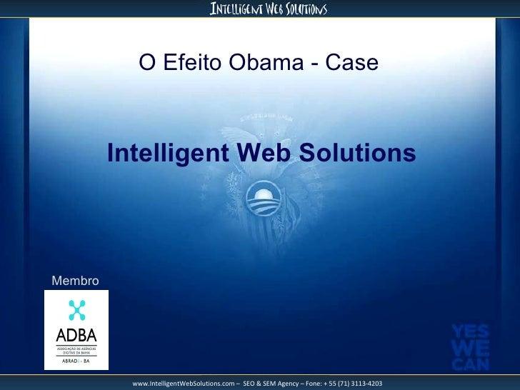 O Efeito Obama - Case Intelligent Web Solutions Membro
