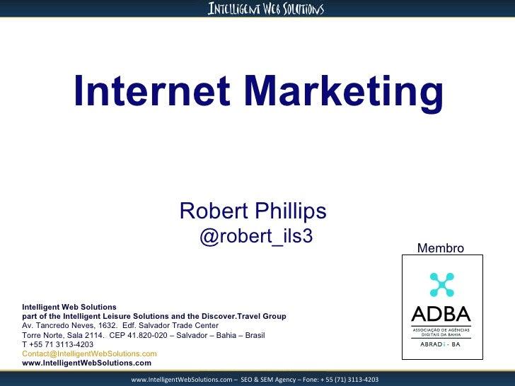 Robert Phillips  @robert_ils3 Internet Marketing Intelligent Web Solutions  part of the Intelligent Leisure Solutions and ...