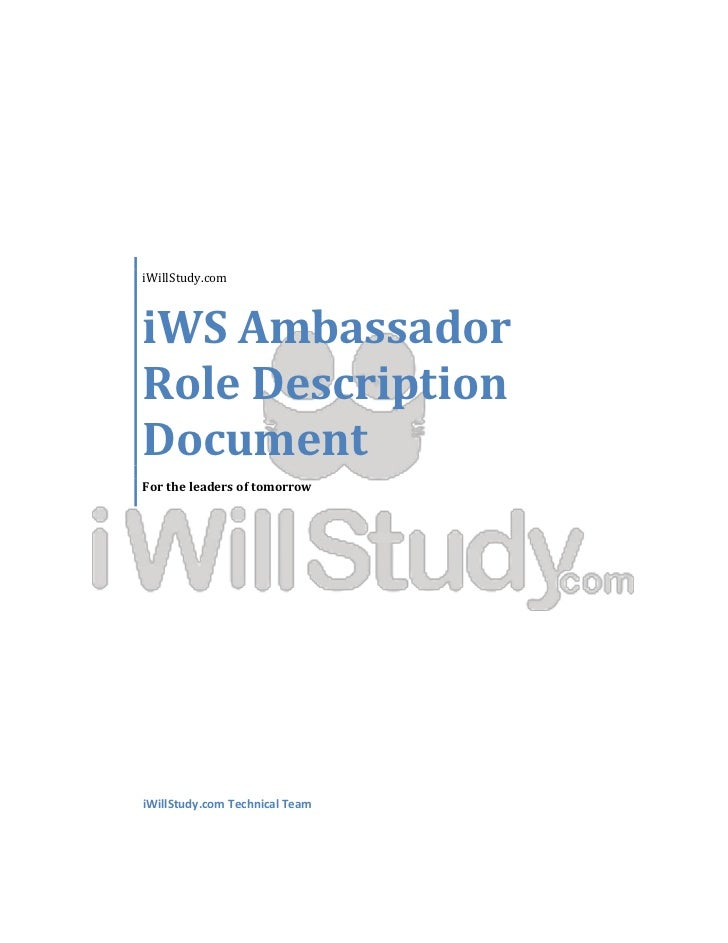 iWillStudy.comiWS AmbassadorRole DescriptionDocumentFor the leaders of tomorrowiWillStudy.com Technical Team