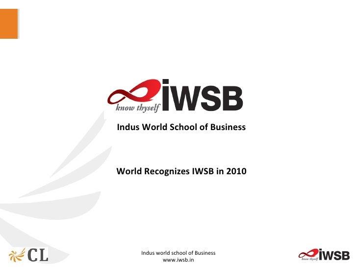 Indus World School of Business World Recognizes IWSB in 2010
