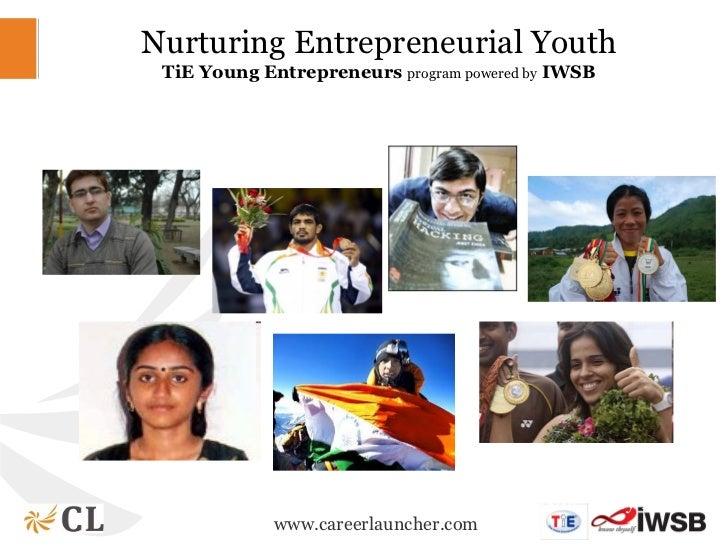 Nurturing Entrepreneurial Youth TiE Young Entrepreneurs program powered by IWSB                  Saina, Venky, Dravid, Sus...