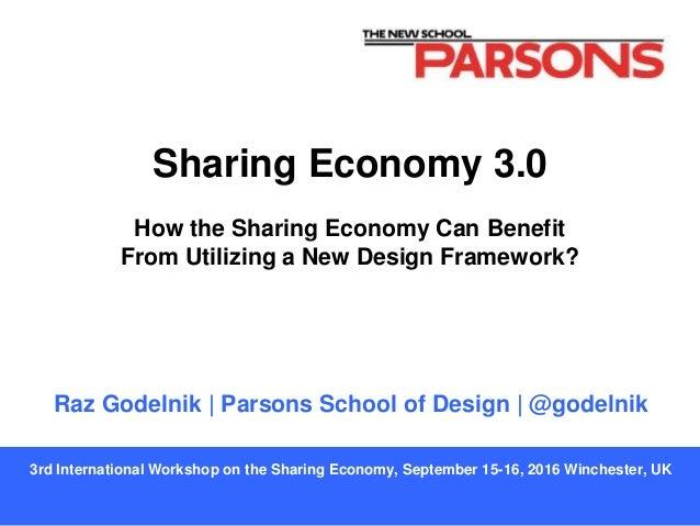 Raz Godelnik | Parsons School of Design | @godelnik 3rd International Workshop on the Sharing Economy, September 15-16, 20...