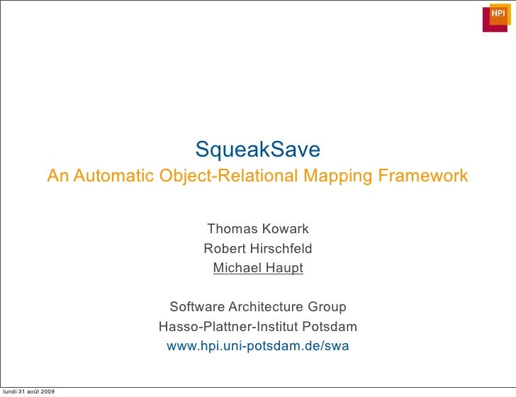SqueakSave                An Automatic Object-Relational Mapping Framework                                    Thomas Kowar...