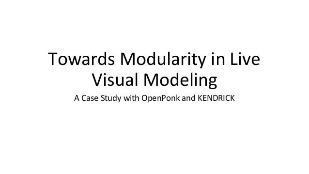 Towards Modularity in Live Visual Modeling A Case Study with OpenPonk and KENDRICK