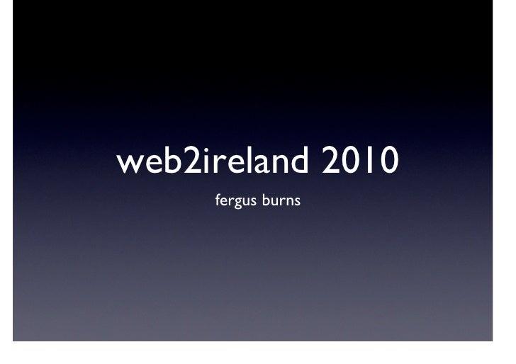 web2ireland 2010      fergus burns