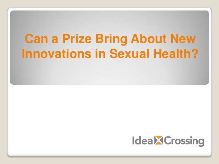 Can a Prize Bring About New  Innovations in Sexual Health?<br />