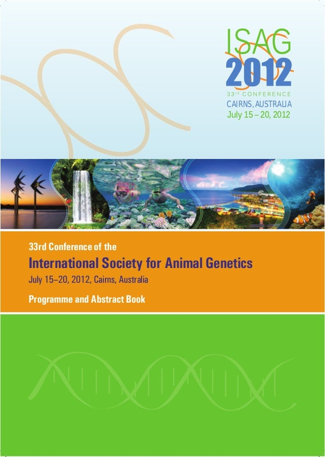 July 15 – 20, 2012 CAIRNS, AUSTRALIA July 15–20, 2012, Cairns, Australia 33rd Conference of the International Society for ...