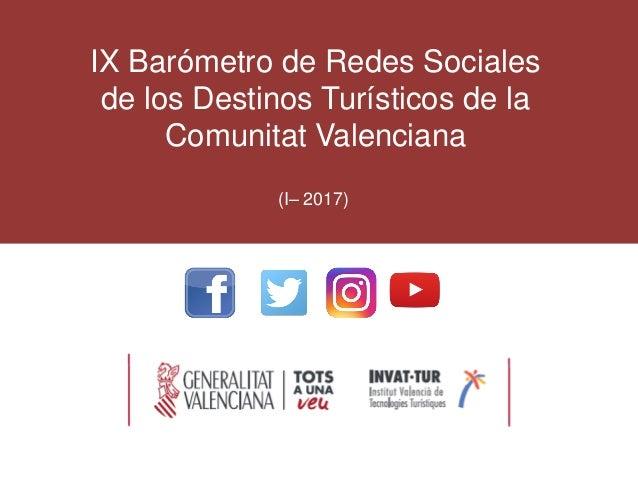 IX Barómetro de Redes Sociales de los Destinos Turísticos de la Comunitat Valenciana (I– 2017)