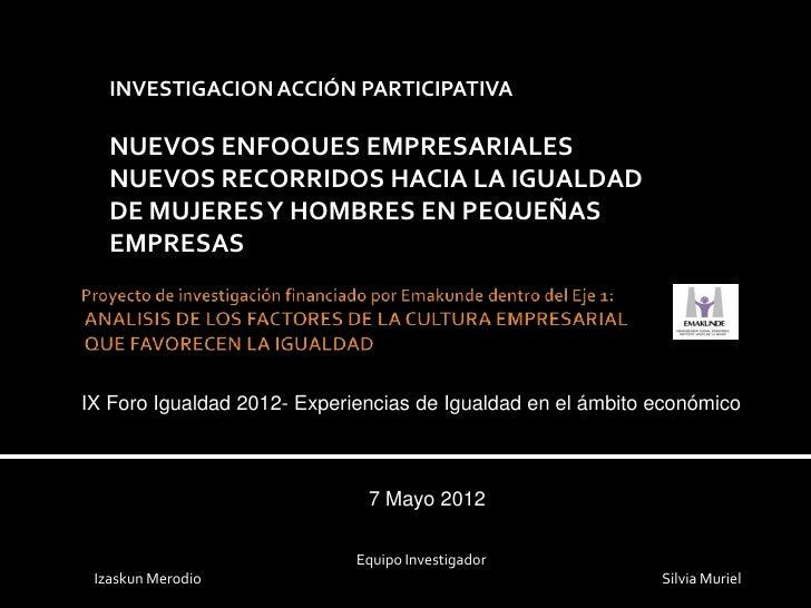 INVESTIGACION ACCIÓN PARTICIPATIVA   NUEVOS ENFOQUES EMPRESARIALES   NUEVOS RECORRIDOS HACIA LA IGUALDAD   DE MUJERES Y HO...